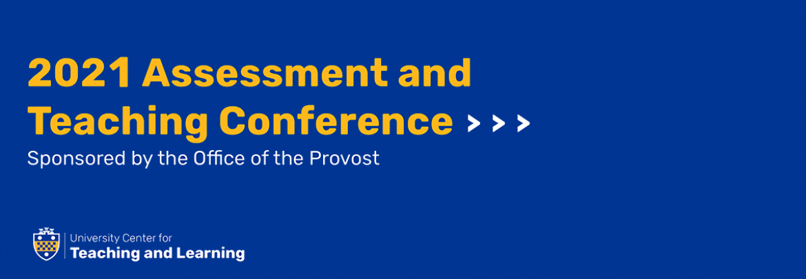 2021 Assessment and Teaching Conference Sponsored by the Office of the Provost